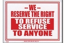Buy We Reserve The Right To Refuse Service To Anyone Sign (12 inch X 16 inch)