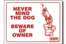 Buy Never Mind The Dog Beware of Owner Sign - 9 inch X 12 inch