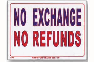 No Exchange No Refunds Sign (9 inch X 12 inch)
