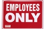 Employess Only Sign (12 inch X 16 inch)