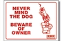 Buy Bazic Never Mind The Dog Beware of Owner Sign - 9 inch X 12 inch